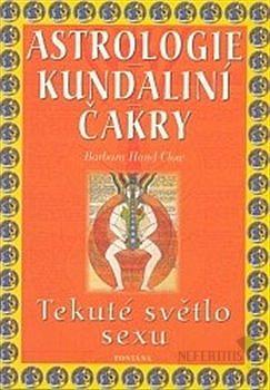 Astrologie Kundaliní Čakry: Tekuté světlo sexu