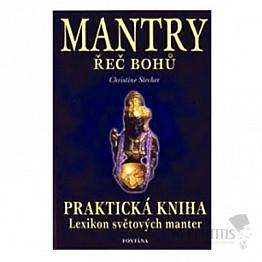 Mantry - řeč bohů: Praktická kniha - Lexikon světových manter