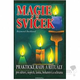 Magie svíček: Praktické rady a rituály pro zdraví, úspěch, lásku, bohatství a ochranu
